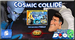 Game Megamind Cosmic Collide